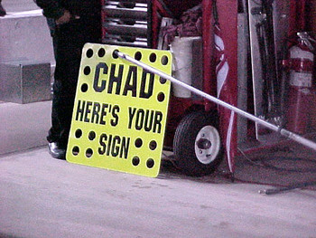 Chad Here's Yours Sign