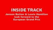 Inside Track - Lewis & Jenson preview the European Grand Prix