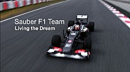 Living the Dream - Sauber F1 Team 2013 Season Trailer