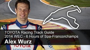 Toyota Racing Track Guide - Alex Wurz, FIA WEC Spa-Francorchamps 2014