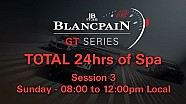 Total 24hrs of Spa 2014 - Session 3 - Sunday 08:00-12:00pm