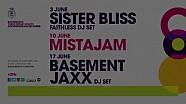 Three Friday Nights 2016 -  Sister Bliss, MistaJam & Basement Jaxx