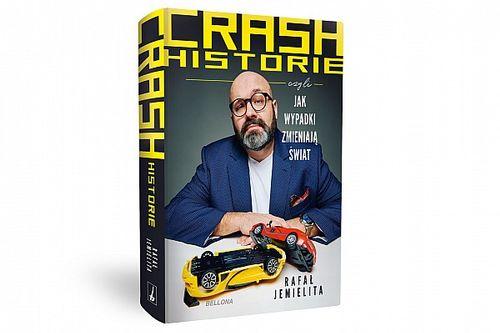 Rafał Jemielita - Crash historie, czyli jak wypadki zmieniają świat