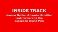 Inside Track - Lewis & Jenson preview the European Grand Prix