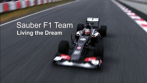 Living the Dream - Sauber F1 Team 2013 Season Trailer