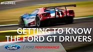 Getting to Know the Ford GT Drivers | World Endurance Championship | Ford Performance