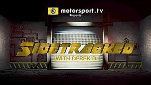 Sidetracked with Derek D