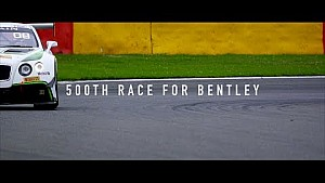 Bentley's 500th Race - Total 24 Hours of Spa 2017
