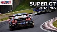 Live: 2017 Super GT - ROUND 5 - FUJI Speedway