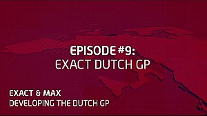 Exact & Max: Being tech curious with mixed reality. Episode 9: Developing the Dutch Grand Prix