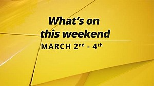 What's On This Weekend 3/2