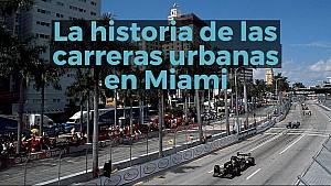 La historia de las carreras urbanas en Miami ESP